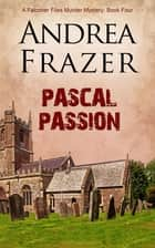 Pascal Passion ebook by Andrea Frazer