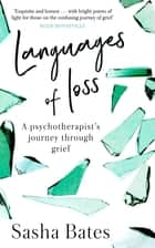 Languages of Loss - A psychotherapist's journey through grief ebook by Sasha Bates, Tamsin Greig