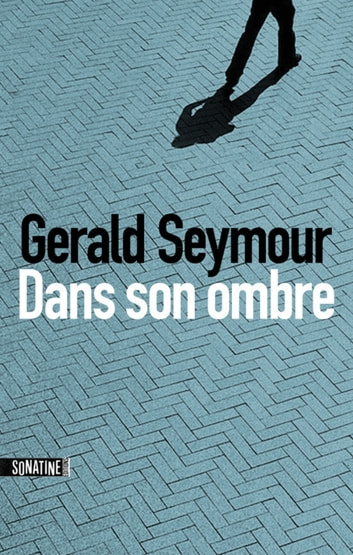 Dans son ombre ebook by Gerald SEYMOUR