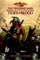 Tides of Blood - The Minotaur Wars, Book 2 ebook by richard a. Knaak