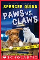 Paws vs. Claws ebook by Spencer Quinn
