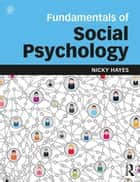 Fundamentals of Social Psychology ebook by Nicky Hayes