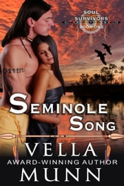 Seminole Song (The Soul Survivors Series, Book 1) ebook by Vella Munn