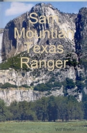 Sam Mountian Texas Ranger ebook by WIll Welton