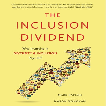 The Inclusion Dividend - Why Investing in Diversity & Inclusion Pays Off audiobook by Mason Donovan,Mark Kaplan