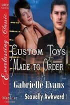 Custom Toys Made to Order ebook by Gabrielle Evans