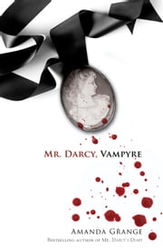 Mr. Darcy, Vampyre ebook by Amanda Grange