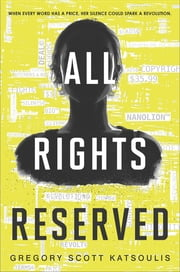 All Rights Reserved - A New YA Science Fiction Book ebook by Gregory Scott Katsoulis