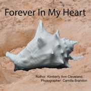 Forever In My Heart ebook by Kimberly Ann Cleveland