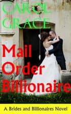 Mail-Order Billionaire ebook by Carol Grace
