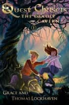 Quest Chasers - The Deadly Cavern ebook by Grace Lockhaven, Thomas Lockhaven