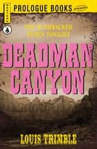 Deadman Canyon ebook by Louis Trimble