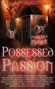 Possessed by Passion: A Dark Romance Paranormal Collection ebook by Bella Emy, Alyssa Drake, Erin Lee,...