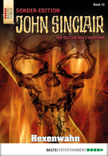 John Sinclair Sonder-Edition - Folge 013 - Hexenwahn ebook by Jason Dark