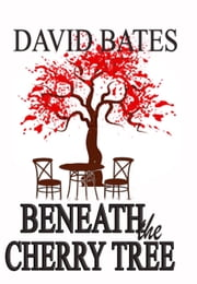 Beneath the Cherry Tree ebook by David Bates