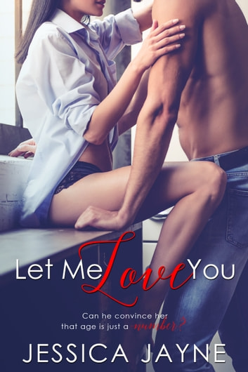 Let Me Love You ebook by Jessica Jayne