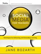 Social Media for Trainers ebook by Jane Bozarth