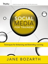 Social Media for Trainers - Techniques for Enhancing and Extending Learning ebook by Jane Bozarth