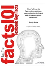 e-Study Guide for: Stahl's Essential Psychopharmacology: Neuroscientific Basis and Practical Applications - Psychology, Psychology ebook by Cram101 Textbook Reviews