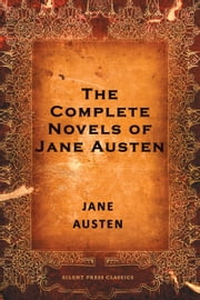 The Complete Novels of Jane Austen ebook by Jane Austen