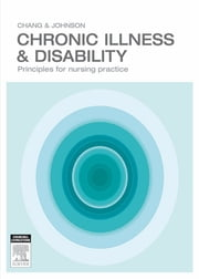 Chronic Illness and Disability - Principles for Nursing Practice ebook by Esther Chang,Amanda Johnson