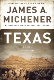 Texas - A Novel ebook by James A. Michener,Steve Berry