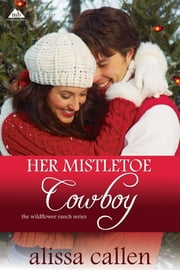 Her Mistletoe Cowboy ebook by Alissa Callen