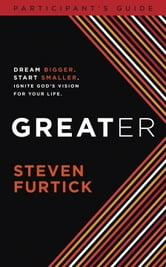 Greater Participant's Guide ebook by Steven Furtick