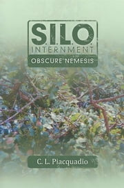 S.I.L.O. INTERNMENT OBSCURE NEMESIS ebook by C. L. Piacquadio