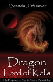 Dragon Lord Of Kells ebook by Brenda J Weaver