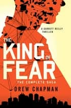 The King of Fear - A Garrett Reilly Thriller ebook by Drew Chapman