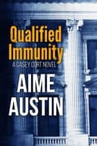 Qualified Immunity 電子書 by Aime Austin