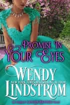 The Promise in Your Eyes ebook by Wendy Lindstrom