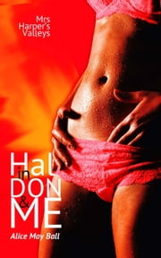 Hal in Don and Me (bisexual threesome MF MM MMF erotic romance) - Mrs Harper's Valleys, #3 ebook by Alice May Ball