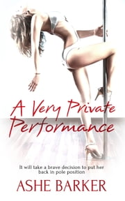 A Very Private Performance ebook by Ashe Barker