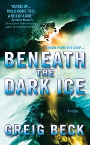 Beneath the Dark Ice ebook by Greig Beck