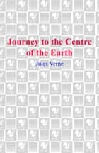 Journey to the Center of the Earth ebook by Jules Verne, Kim Stanley Robinson