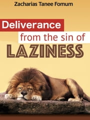 Deliverance From The Sin Of Laziness ebook by Zacharias Tanee Fomum