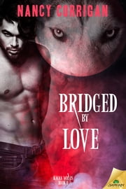 Bridged by Love ebook by Nancy Corrigan
