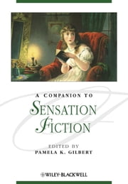 A Companion to Sensation Fiction ebook by Pamela K. Gilbert