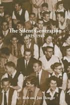 The Silent Generation ebook by Bob Henger; Jan Henger