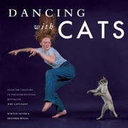 Dancing with Cats - From the Creators of the International Best Seller Why Cats Paint ebook by Burton Silver, Heather Busch