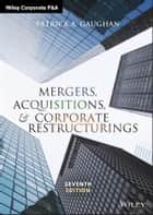 Mergers, Acquisitions, and Corporate Restructurings. ebook by Patrick A. Gaughan