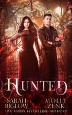 Hunted ebook by Sarah Biglow, Molly Zenk