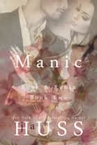 Manic ebook by J.A. Huss