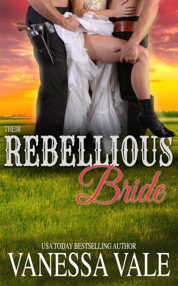 Their Rebellious Bride ebook by Vanessa Vale