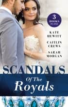 Scandals Of The Royals/Princess From The Shadows/The Girl Nobody Wanted/Playing The Royal Game ebook by Carol Marinelli, Lynn Raye Harris, Maisey Yates