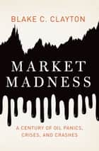 Market Madness ebook by Blake C. Clayton