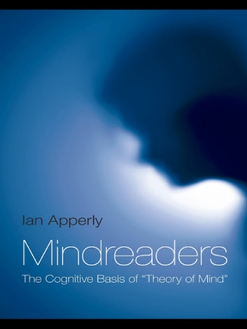 "Mindreaders - The Cognitive Basis of ""Theory of Mind"" ebook by Ian Apperly"