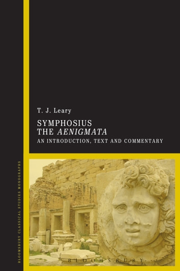 Symphosius The Aenigmata - An Introduction, Text and Commentary ebook by T. J. Leary